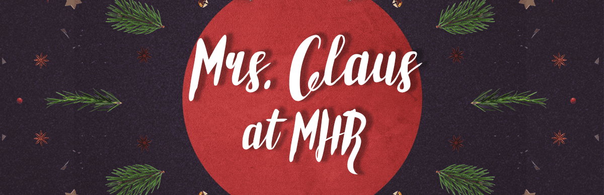 Mrs. Claus at MHR